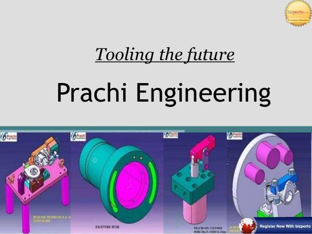 Tooling the future  Prachi Engineering