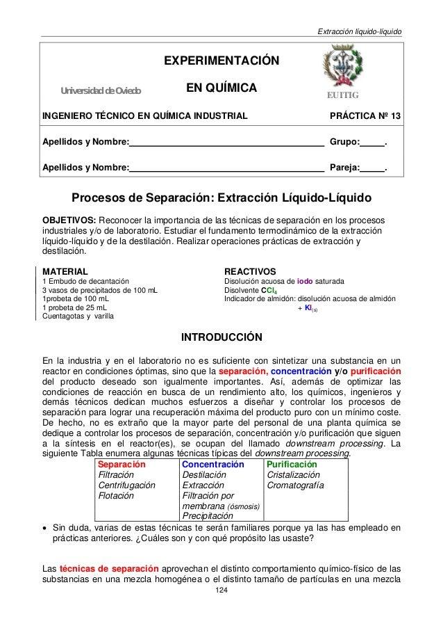 Extracción líquido-líquido 124 Universidad de Oviedo EXPERIMENTACIÓN EN QUÍMICA EUITIG INGENIERO TÉCNICO EN QUÍMICA INDUST...