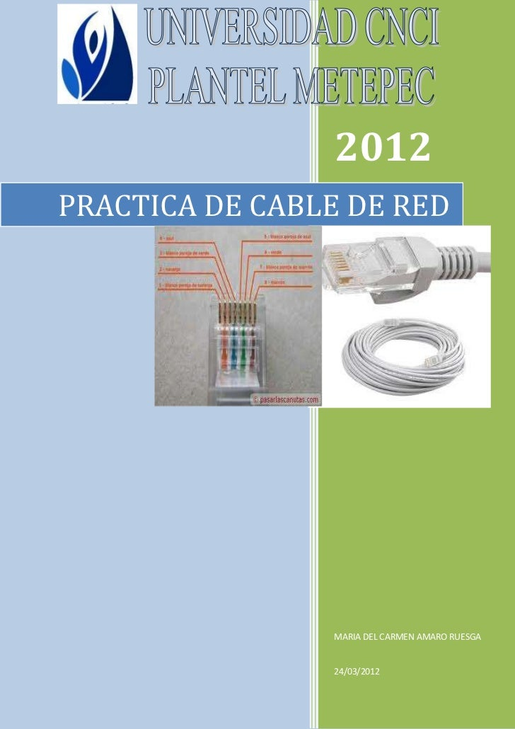 2012PRACTICA DE CABLE DE RED                MARIA DEL CARMEN AMARO RUESGA                24/03/2012