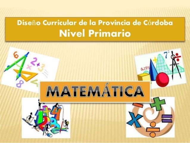 Diseño Curricular de la Provincia de Córdoba Nivel Primario