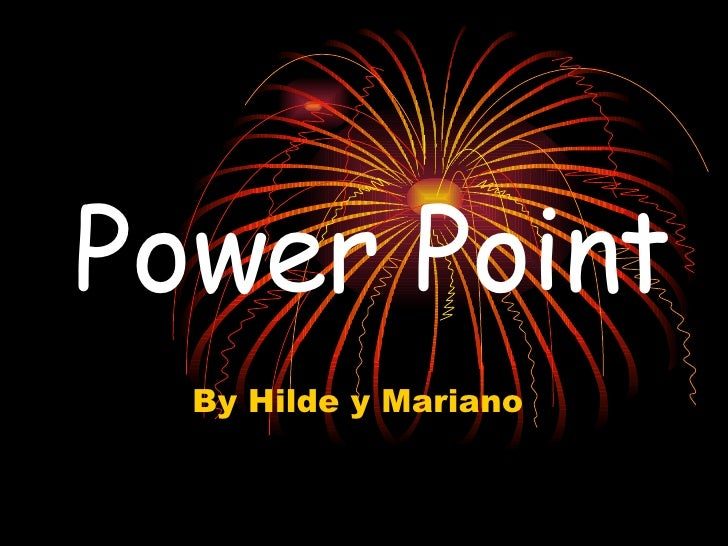 Power Point By Hilde y Mariano