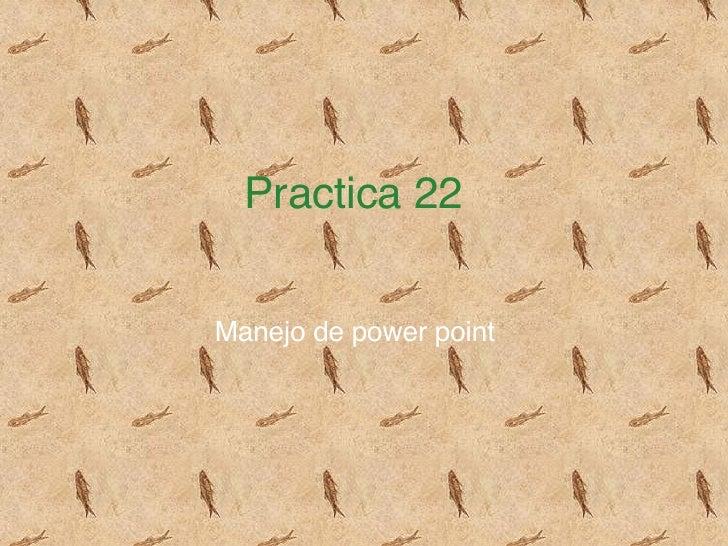 Practica 22 Manejo de power point