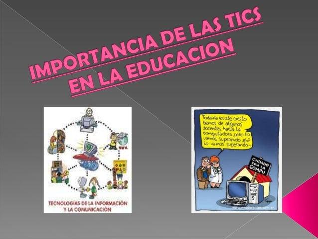 IMPORTANCIA DE LAS TICs EN LA EDUCACION