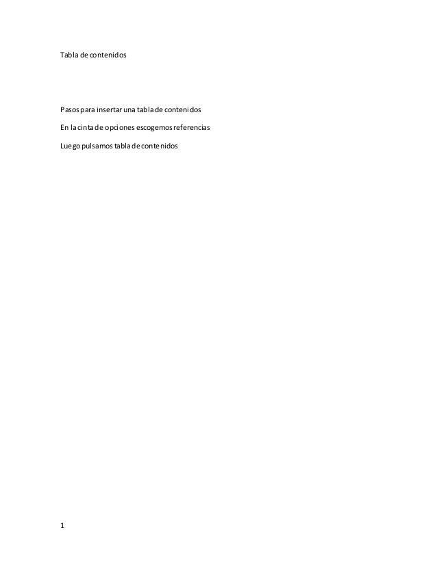 1 Tabla de contenidos Pasospara insertaruna tablade contenidos En la cintade opcionesescogemosreferencias Luegopulsamostab...