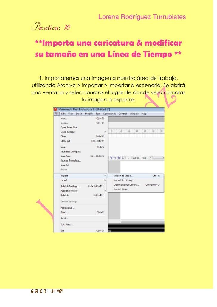 Lorena Rodríguez TurrubiatesPractica: 10 **Importa una caricatura & modificar su tamaño en una Línea de Tiempo **    1. Im...