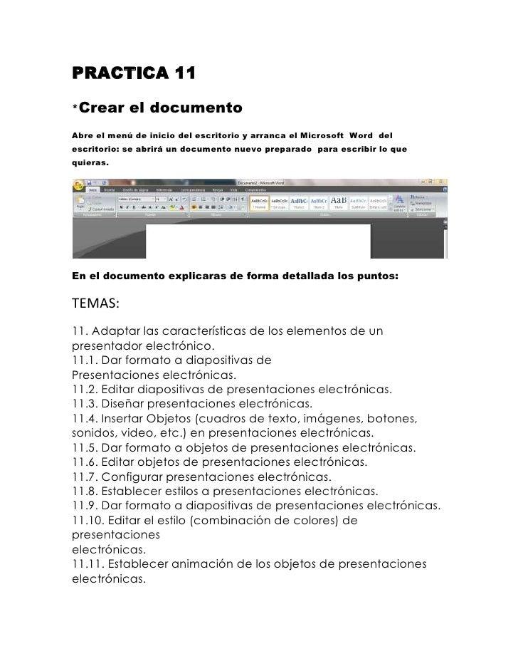 PRACTICA 11*Crear      el documentoAbre el menú de inicio del escritorio y arranca el Microsoft Word delescritorio: se abr...