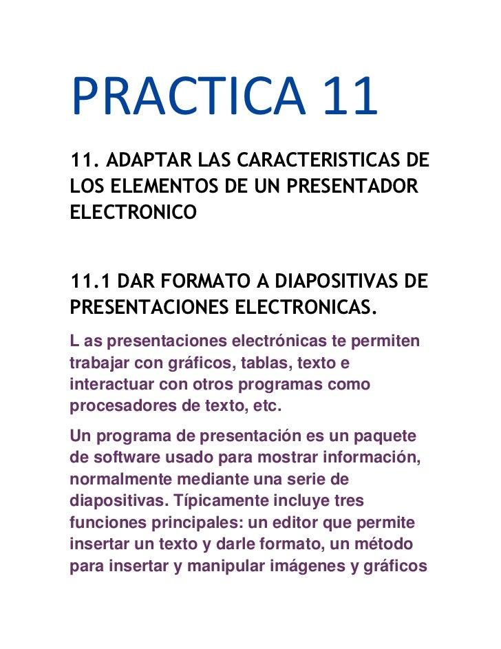 PRACTICA 1111. ADAPTAR LAS CARACTERISTICAS DELOS ELEMENTOS DE UN PRESENTADORELECTRONICO11.1 DAR FORMATO A DIAPOSITIVAS DEP...