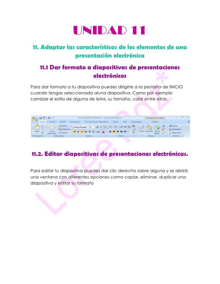 UNIDAD 11 11. Adaptar las características de los elementos de una                presentación electrónica    11.1 Dar form...