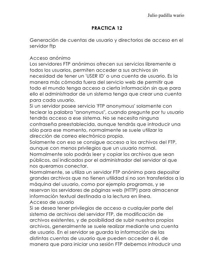 Julio padilla wario                          PRACTICA 12Generación de cuentas de usuario y directorios de acceso en elserv...