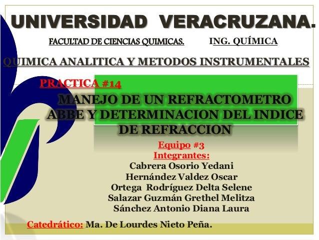 UNIVERSIDAD VERACRUZANA. FACULTAD DE CIENCIAS QUIMICAS.  ING. QUÍMICA  QUIMICA ANALITICA Y METODOS INSTRUMENTALES PRACTICA...