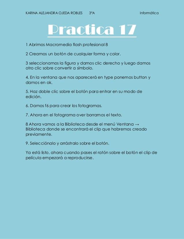 KARINA ALEJANDRA OJEDA ROBLES    3°A                       Informática           Practica 171 Abrimos Macromedia flash pro...