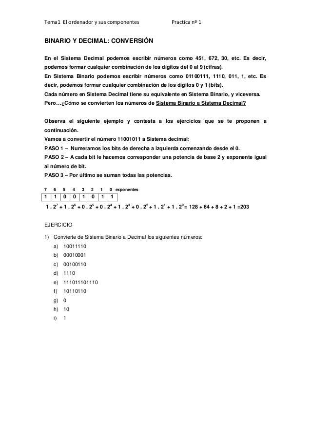 Tema1 El ordenador y sus componentes                   Practica nº 1BINARIO Y DECIMAL: CONVERSIÓNEn el Sistema Decimal pod...