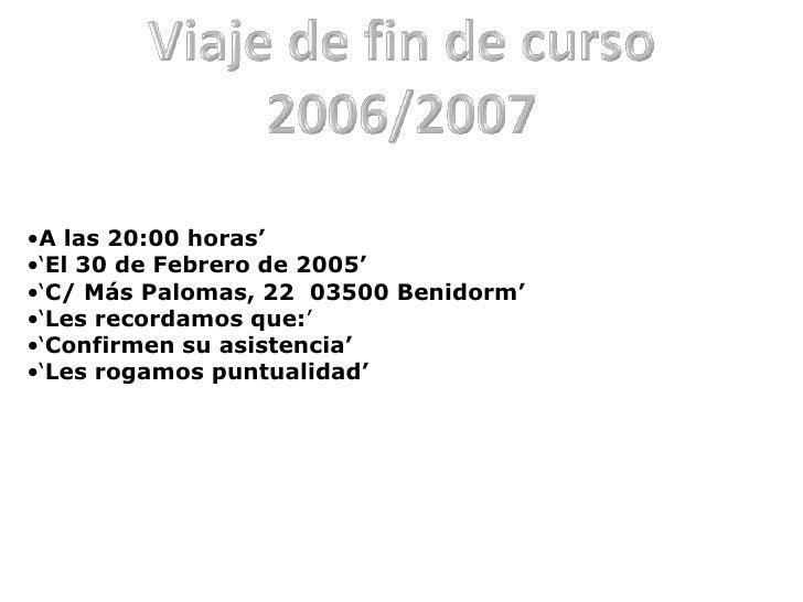 Viaje de fin de curso 2006/2007<br /><ul><li>A las 20:00 horas'