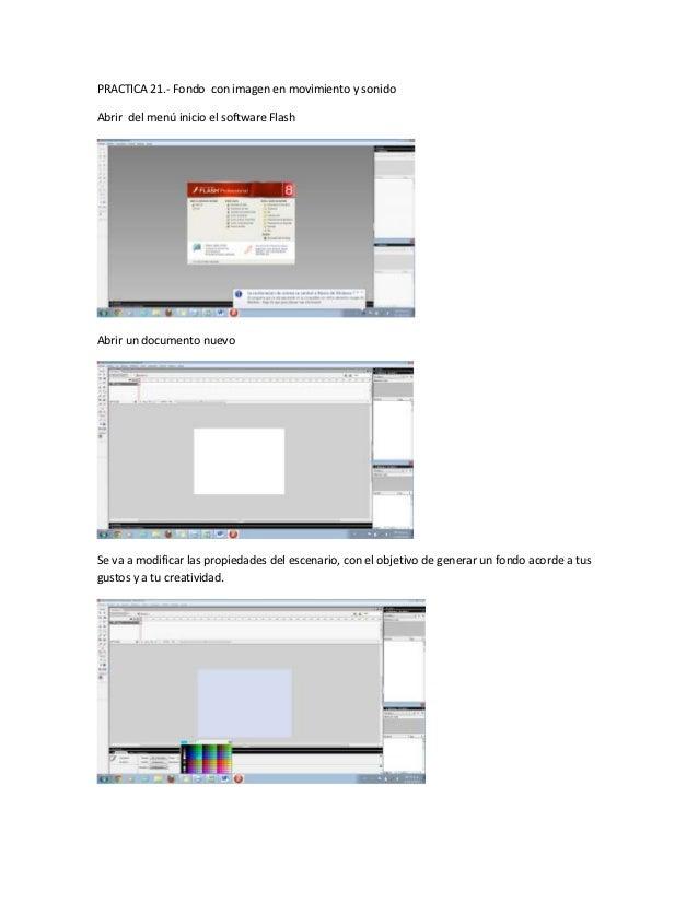PRACTICA 21.- Fondo con imagen en movimiento y sonidoAbrir del menú inicio el software FlashAbrir un documento nuevoSe va ...