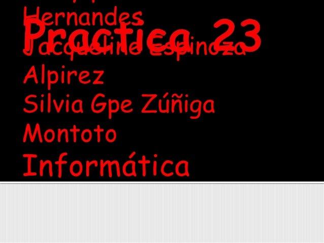 HernandesJacqueline EspinozaAlpirezSilvia Gpe ZúñigaMontotoInformática