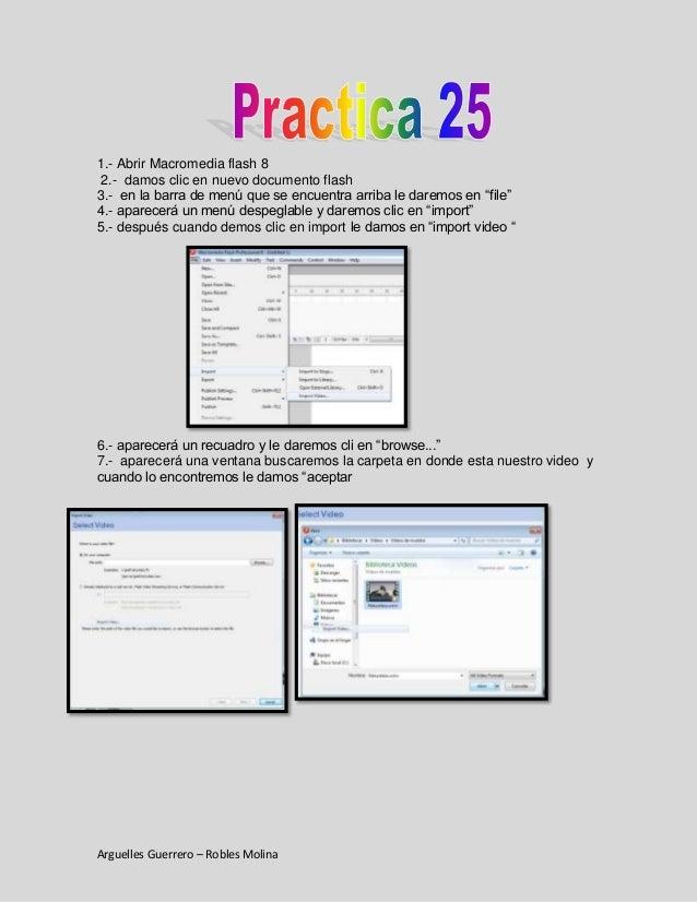 1.- Abrir Macromedia flash 8 2.- damos clic en nuevo documento flash3.- en la barra de menú que se encuentra arriba le dar...