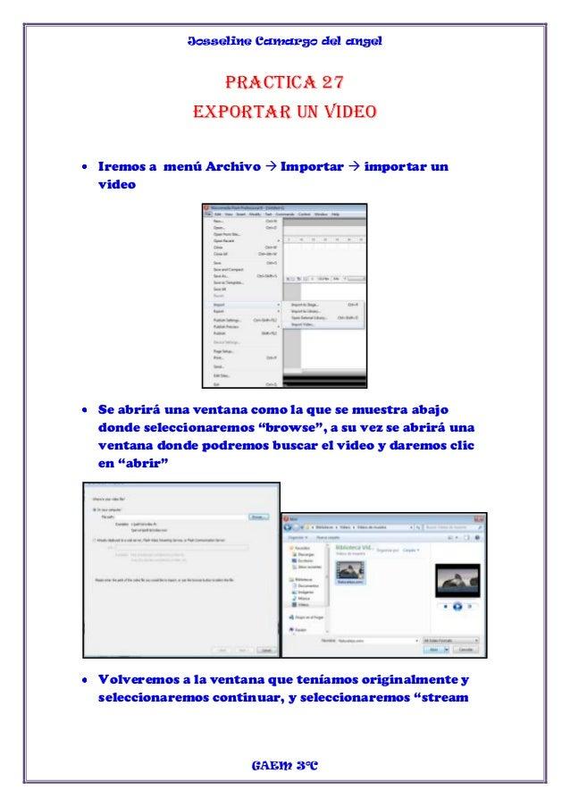 Josseline Camargo del angel                  Practica 27             Exportar un videoIremos a menú Archivo  Importar  i...