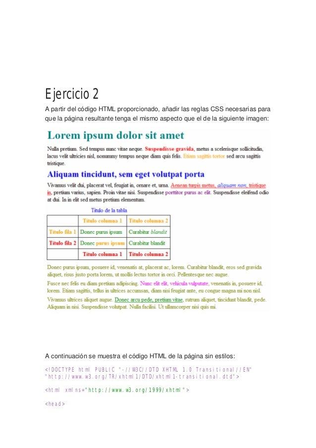 Ejercicio 2 A partir del código HTML proporcionado, añadir las reglas CSS necesarias para que la página resultante tenga e...