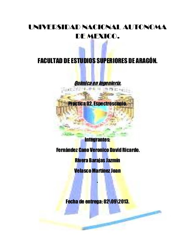 UNIVERSIDAD NACIONAL AUTONOMA DE MEXICO. FACULTAD DE ESTUDIOS SUPERIORES DE ARAGÓN. Química en ingeniería. Practica 02, Es...