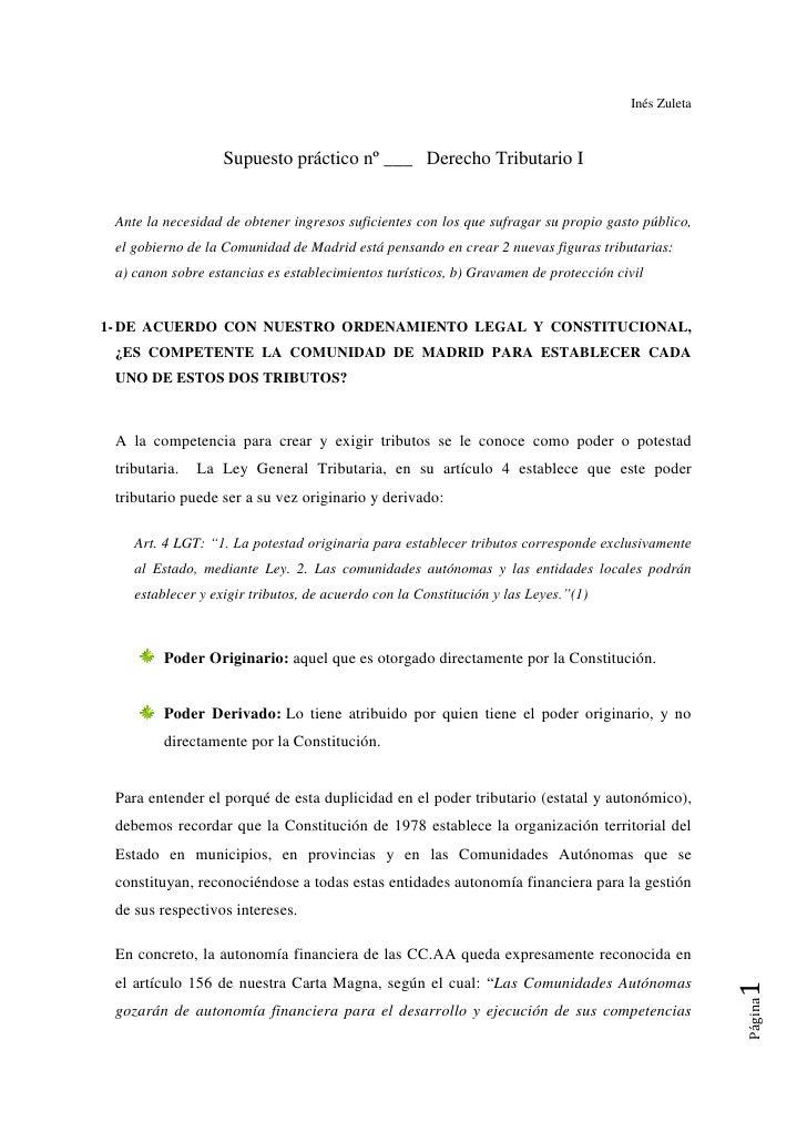 Inés Zuleta                   Supuesto práctico nº ___ Derecho Tributario I Ante la necesidad de obtener ingresos suficien...