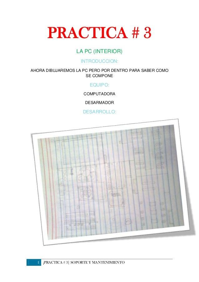 PRACTICA # 3                     LA PC (INTERIOR)                       INTRODUCCION:AHORA DIBUJAREMOS LA PC PERO POR DENT...