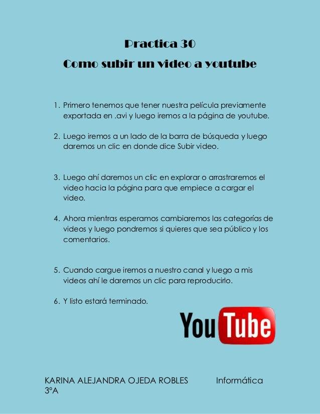 Practica 30   Como subir un video a youtube 1. Primero tenemos que tener nuestra película previamente    exportada en .avi...