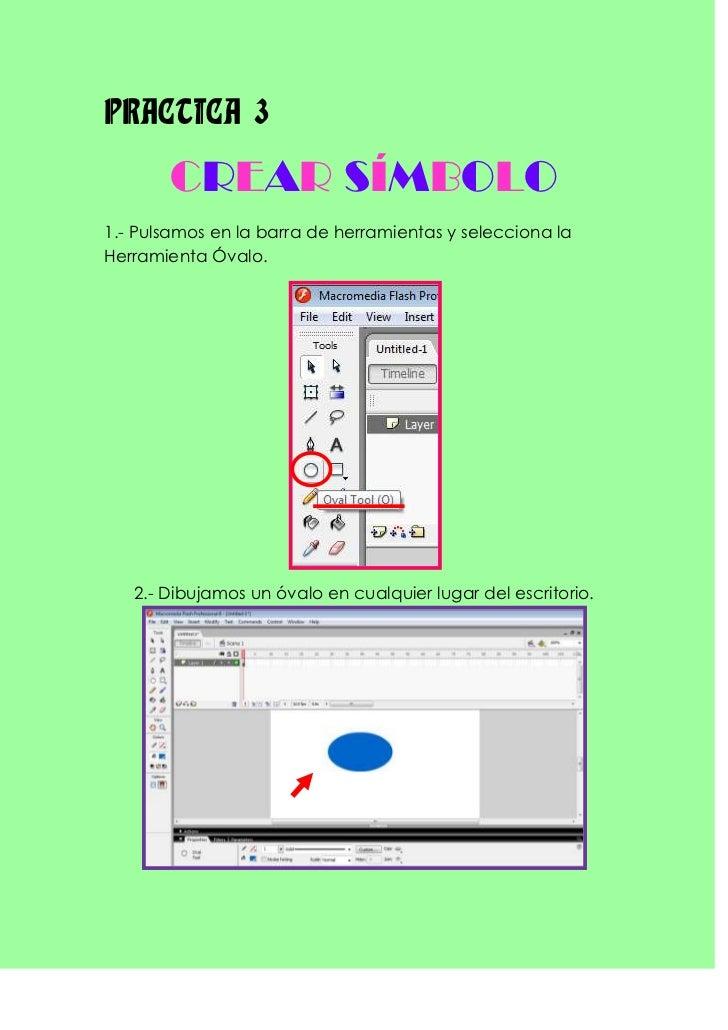 PRACTICA 3       CREAR SÍMBOLO1.- Pulsamos en la barra de herramientas y selecciona laHerramienta Óvalo.   2.- Dibujamos u...