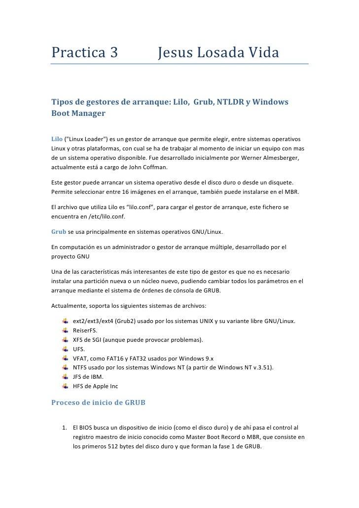 Practica 3                                Jesus Losada VidaTipos de gestores de arranque: Lilo, Grub, NTLDR y WindowsBoot ...