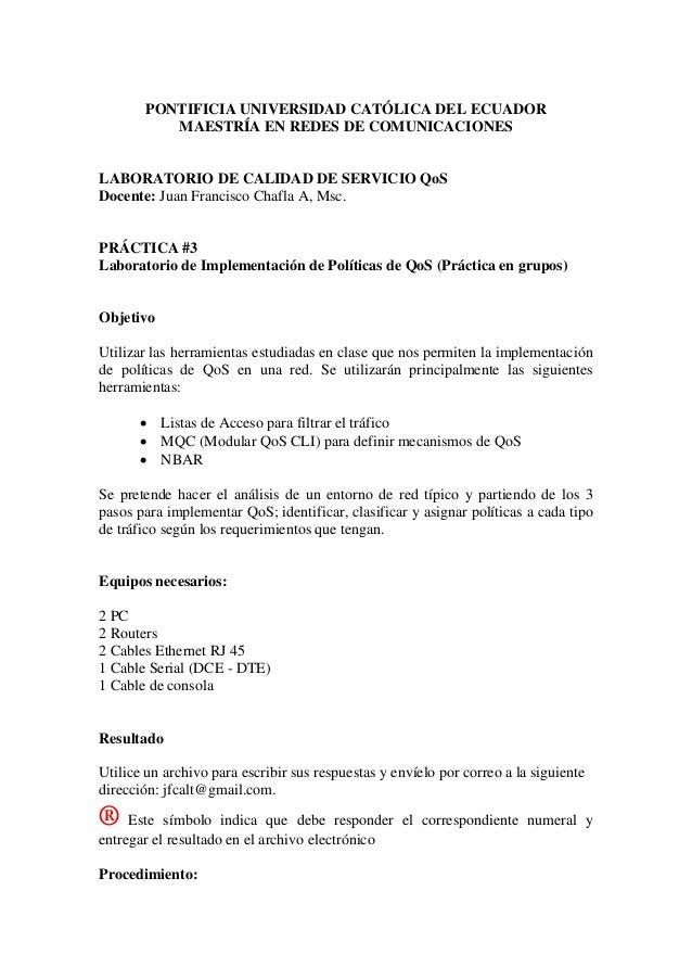PONTIFICIA UNIVERSIDAD CATÓLICA DEL ECUADOR MAESTRÍA EN REDES DE COMUNICACIONES LABORATORIO DE CALIDAD DE SERVICIO QoS Doc...