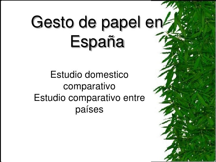 Gesto de papel en España<br />Estudio domestico comparativo<br />Estudio comparativo entre países<br />