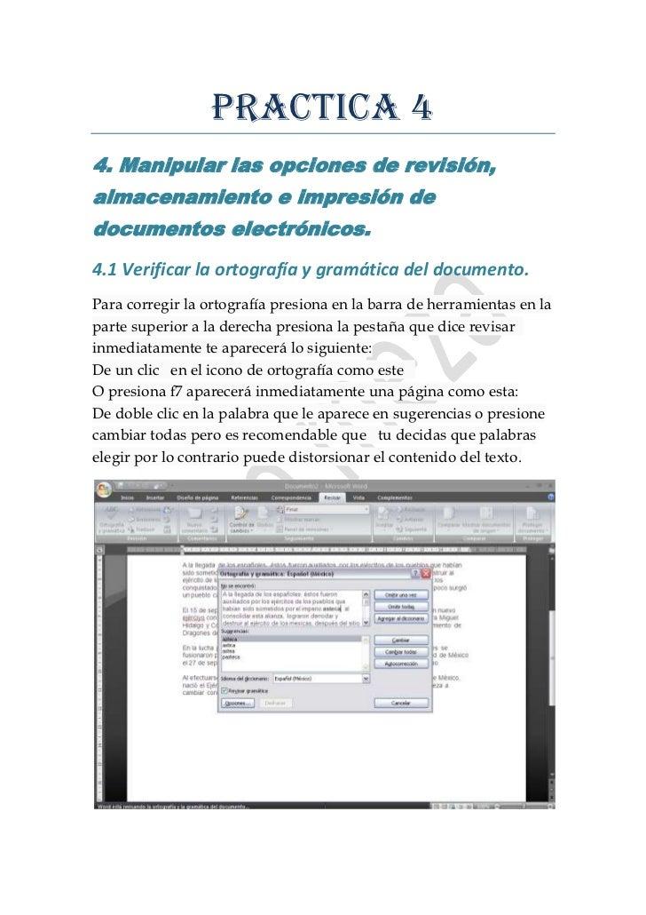 PRACTICA 44. Manipular las opciones de revisión,almacenamiento e impresión dedocumentos electrónicos.4.1 Verificar la orto...