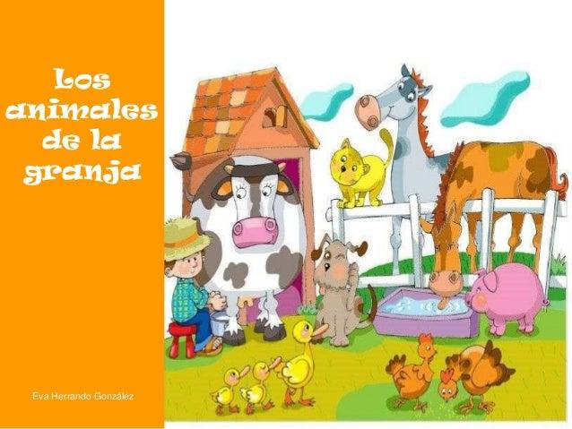 Los animales de la granja  Eva Herrando González