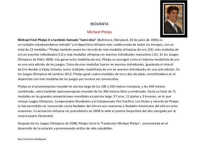 """Página 1 de 8 Raul Contreras Rodriguez BIOGRAFIA Michael Phelps Michael Fred Phelps II o también llamado """"Semi-dios"""" (Balt..."""