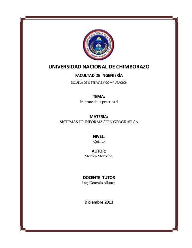 UNIVERSIDAD NACIONAL DE CHIMBORAZO FACULTAD DE INGENIERÍA ESCUELA DE SISTEMAS Y COMPUTACIÓN  TEMA: Informe de la practica ...
