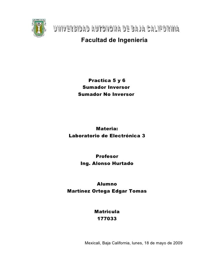 Facultad de Ingeniería           Practica 5 y 6     Sumador Inversor    Sumador No Inversor               Materia: Laborat...
