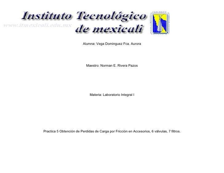 Alumna: Vega Dominguez Fca. Aurora                                 Maestro: Norman E. Rivera Pazos                        ...