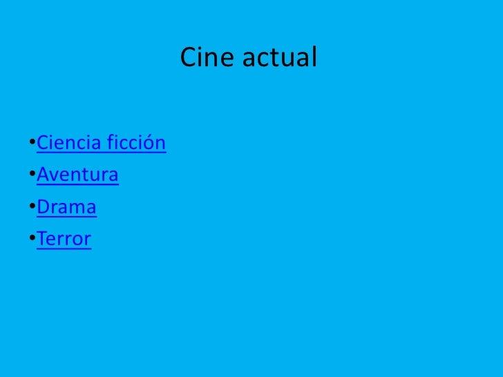 Cine actual•Ciencia ficción•Aventura•Drama•Terror