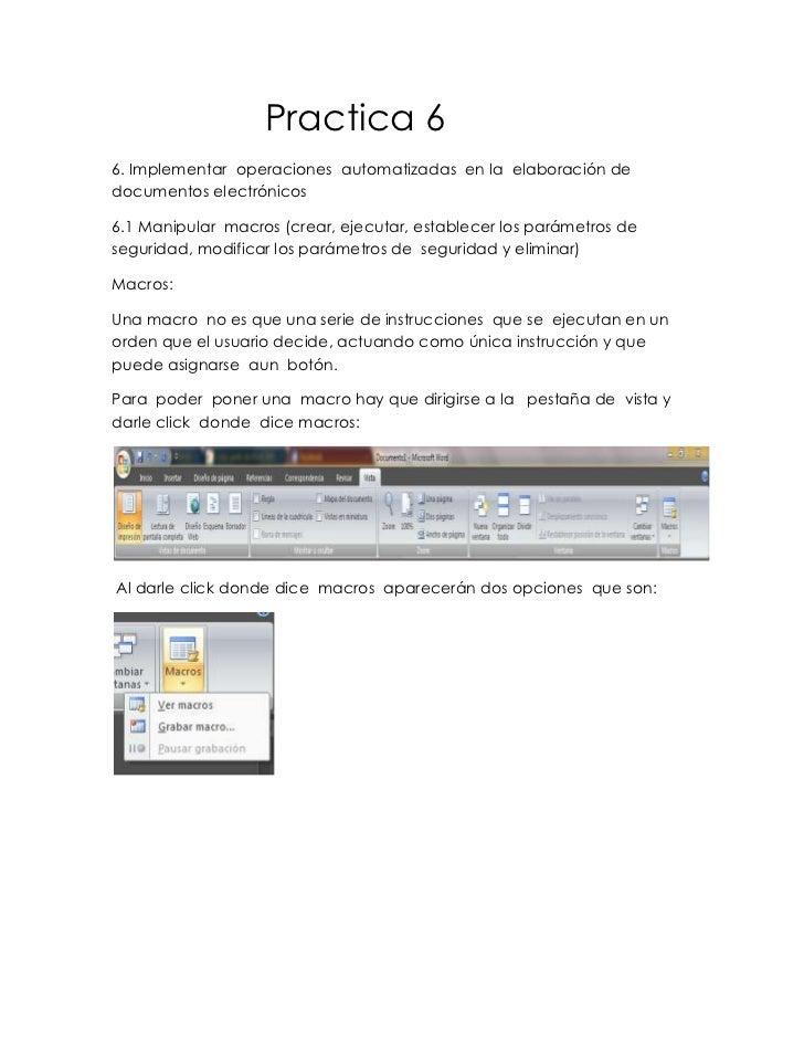 Practica 66. Implementar operaciones automatizadas en la elaboración dedocumentos electrónicos6.1 Manipular macros (crear,...