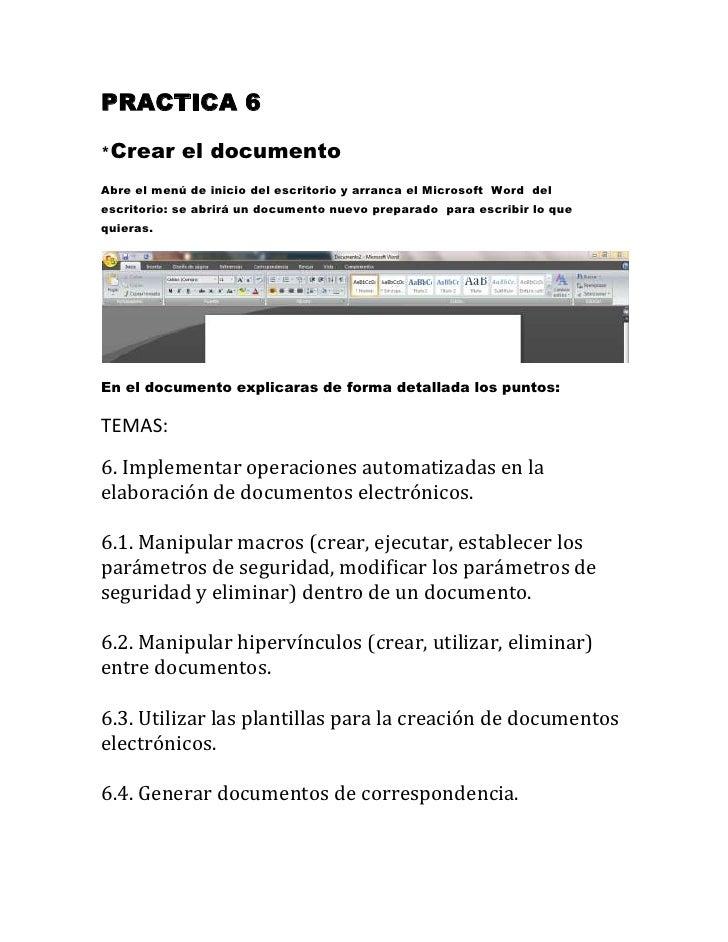 PRACTICA 6*Crear      el documentoAbre el menú de inicio del escritorio y arranca el Microsoft Word delescritorio: se abri...