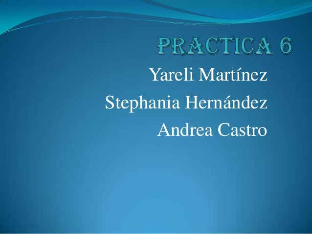 Yareli MartínezStephania Hernández      Andrea Castro
