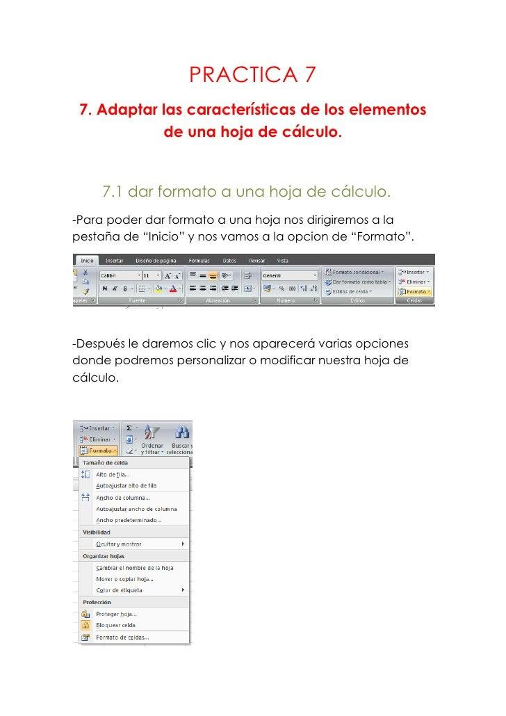 PRACTICA 7 7. Adaptar las características de los elementos            de una hoja de cálculo.     7.1 dar formato a una ho...