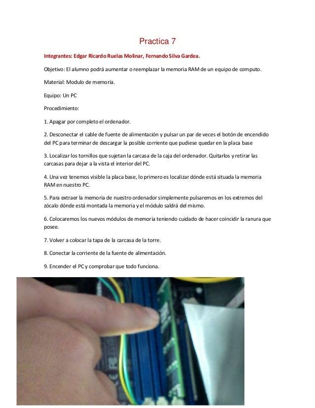 Practica 7Integrantes: Edgar Ricardo Ruelas Molinar, Fernando Silva Gardea.Objetivo: El alumno podrá aumentar o reemplazar...