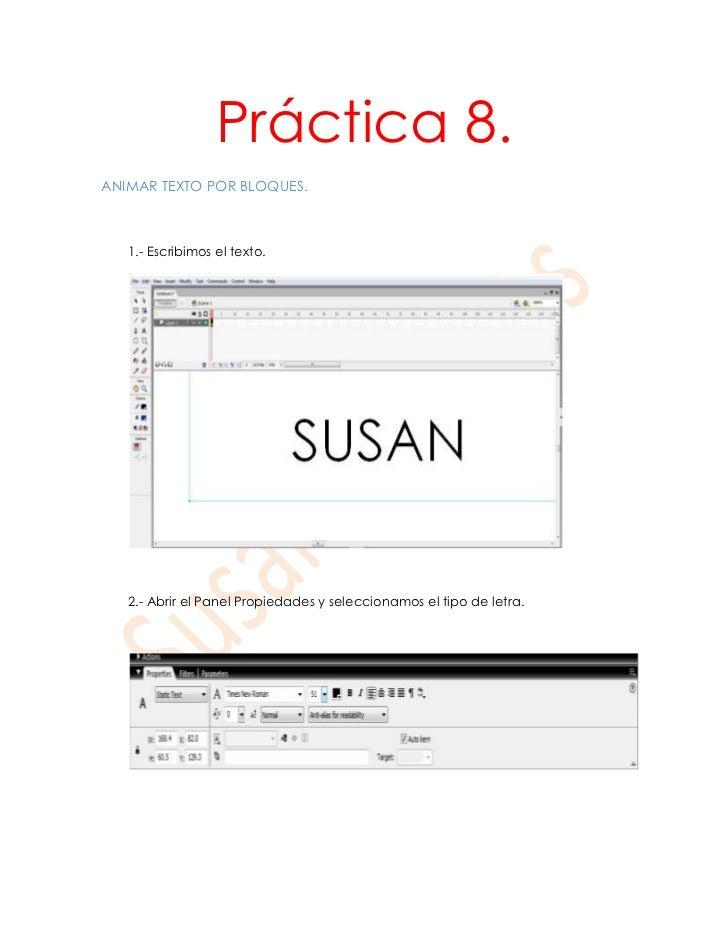 Práctica 8.ANIMAR TEXTO POR BLOQUES.   1.- Escribimos el texto.   2.- Abrir el Panel Propiedades y seleccionamos el tipo d...