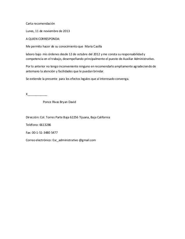 Carta recomendación Lunes, 11 de noviembre de 2013 A QUIEN CORRESPONDA: Me permito hacer de su conocimiento que Maria Casi...