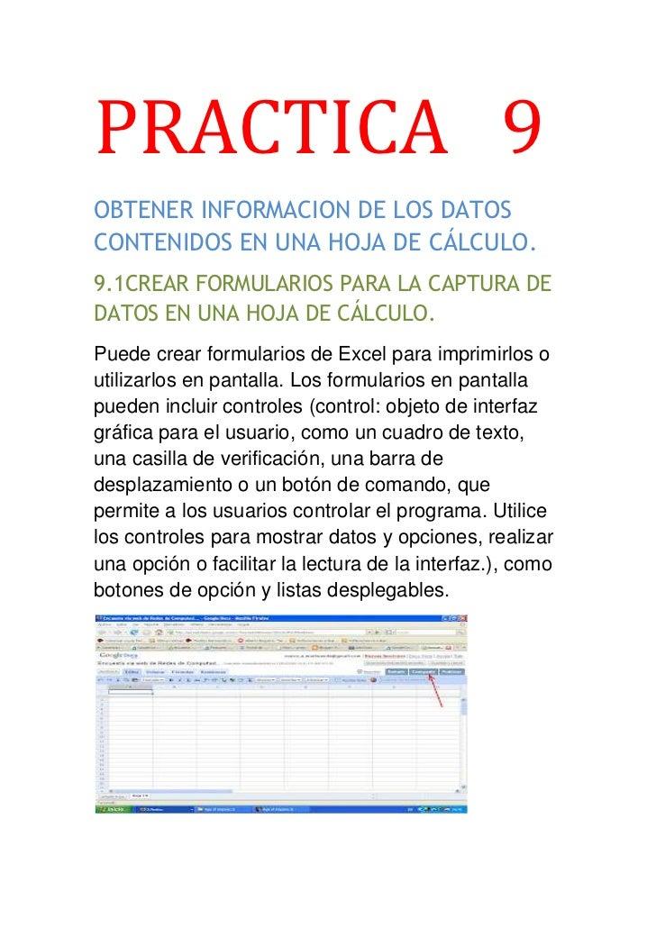 PRACTICA 9OBTENER INFORMACION DE LOS DATOSCONTENIDOS EN UNA HOJA DE CÁLCULO.9.1CREAR FORMULARIOS PARA LA CAPTURA DEDATOS E...