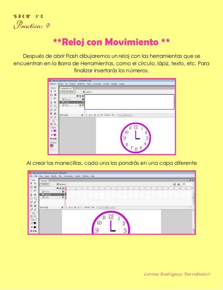 *G A E M*   3° CPractica: 9                   **Reloj con Movimiento **   Después de abrir Flash dibujaremos un reloj con ...