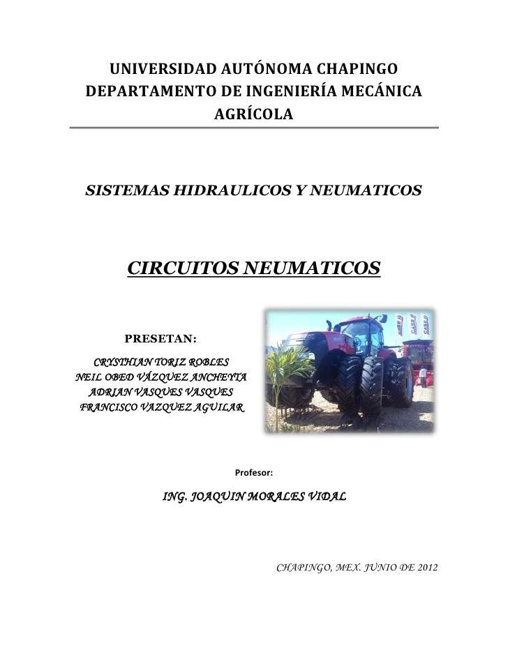 UNIVERSIDAD AUTÓNOMA CHAPINGO DEPARTAMENTO DE INGENIERÍA MECÁNICA              AGRÍCOLA SISTEMAS HIDRAULICOS Y NEUMATICOS ...