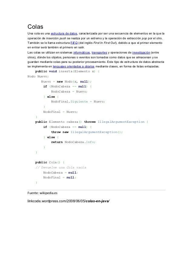 ColasUna cola es una estructura de datos, caracterizada por ser una secuencia de elementos en la que laoperación de inserc...