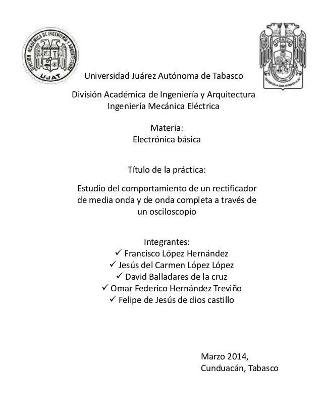 Universidad Juárez Autónoma de Tabasco División Académica de Ingeniería y Arquitectura Ingeniería Mecánica Eléctrica Mater...