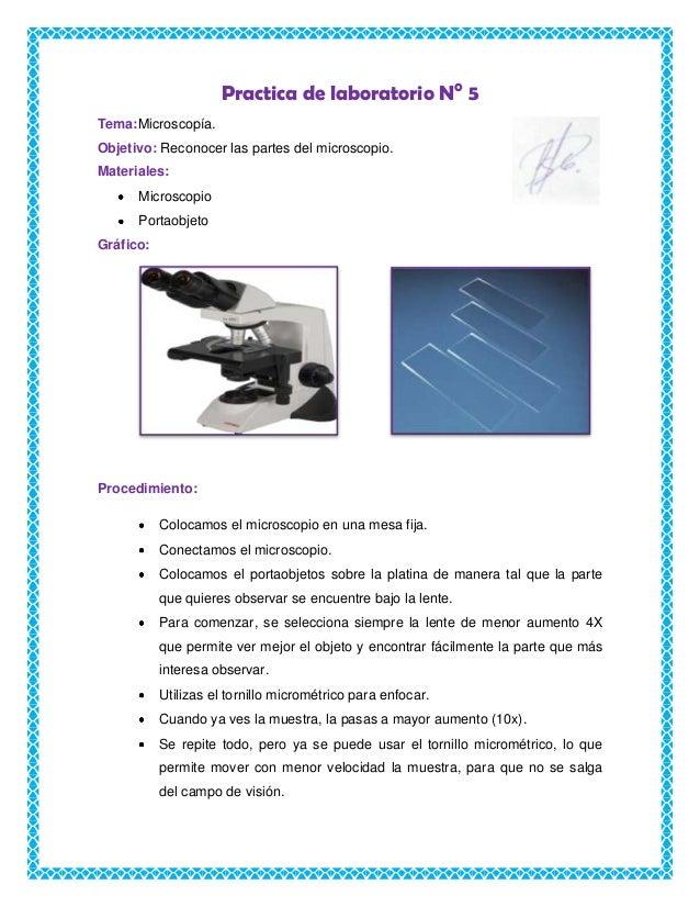 Practica de laboratorio N0 5 Tema:Microscopía. Objetivo: Reconocer las partes del microscopio. Materiales: Microscopio Por...